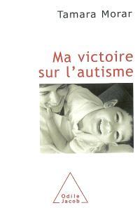 Ma victoire sur l'autisme