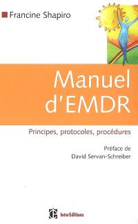 Manuel d'EMDR : principes, protocoles, procédures