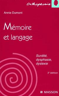 Mémoire et langage : surdité, dysphasie, dyslexie