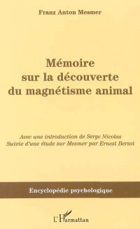 Mémoire sur la découverte du magnétisme animal. Suivi de Mesmer et le magnétisme animal (1853)