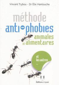 Méthode anti-phobies, les phobies animales, alimentaires et autres...
