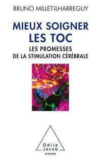 Mieux soigner les TOC : les promesses de la stimulation cérébrale