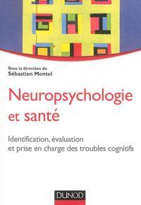 Neuropsychologie et santé : identification, évaluation et prise en charge des troubles cognitifs