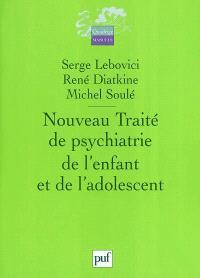 Nouveau traité de psychiatrie de l'enfant et de l'adolescent