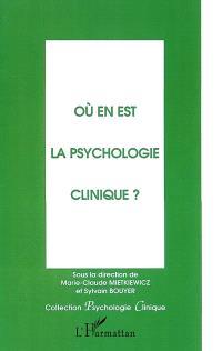 Où en est la psychologie clinique ?