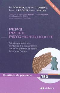 PEP-3 profil psycho-éducatif : évaluation psycho-éducative individualisée de la Division TEACCH pour enfants présentant des troubles du spectre de l'autisme