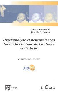 Psychanalyse et neurosciences face à la clinique de l'autisme et du bébé : recherches et débats
