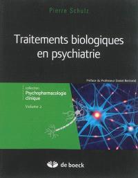 Psychopharmacologie clinique. Volume 2, Traitements biologiques en psychiatrie