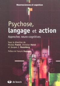 Psychose, langage et action : approches neuro-cognitives