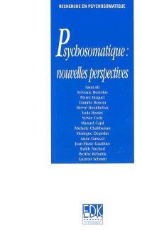 Psychosomatique : nouvelles perspectives