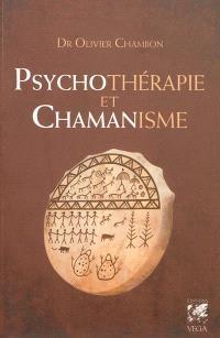 Psychothérapie et chamanisme : thérapie de l'âme, voyage dans le monde du rêve