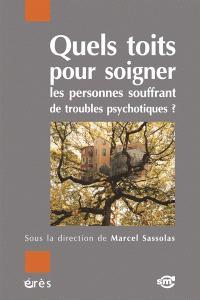 Quels toits pour soigner les personnes souffrant de troubles psychotiques ?