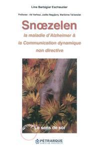 Snoezelen, la maladie d'Alzheimer & la communication dynamique non directive