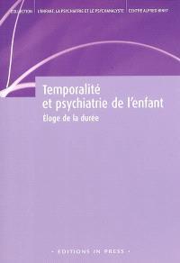 Temporalité et psychiatrie de l'enfant : éloge de la durée