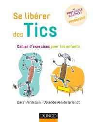 Se libérer des tics : cahier d'exercices pour les enfants