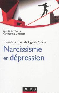 Traité de psychopathologie de l'adulte. Volume 2, Narcissisme et dépression