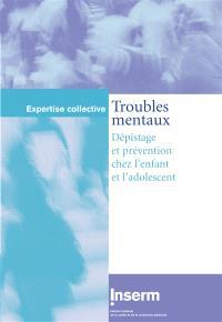 Troubles mentaux : dépistage et prévention chez l'enfant et l'adolescent