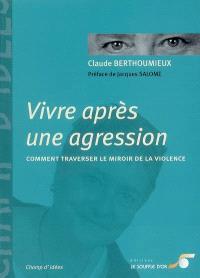 Vivre après une agression : comment traverser le miroir de la violence