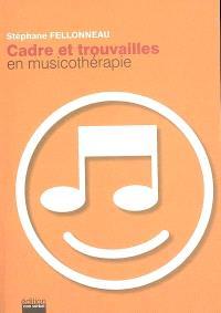 Cadre et trouvailles en musicothérapie