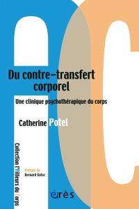 Du contre-transfert corporel : une clinique psychothérapeutique du corps
