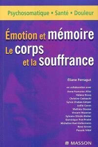 Emotion et mémoire : le corps et la souffrance