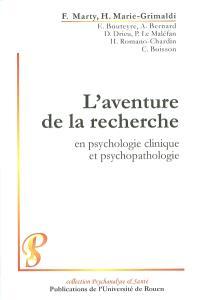 L'aventure de la recherche : en psychologie clinique et psychopathologie