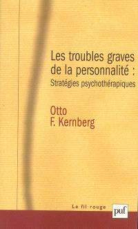 Les troubles graves de la personnalité : stratégies psychothérapiques