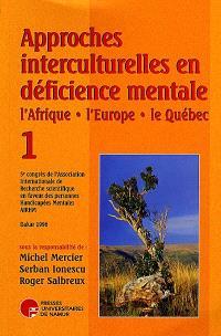 Approches interculturelles en déficience mentale. Volume 1, L'Afrique, l'Europe, le Québec