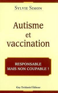 Autisme et vaccination : responsable mais non coupable !