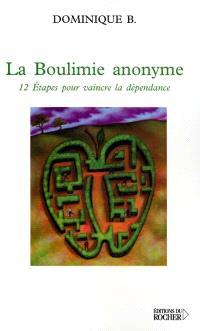 Boulimie anonyme : 12 étapes pour vaincre la dépendance