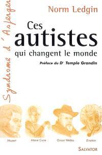 Ces autistes qui changent le monde : syndrome d'Asperger