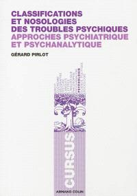 Classifications et nosologies des troubles psychiques : approches psychiatrique et psychanalytique