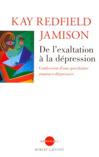De l'exaltation à la dépression : confession d'une psychiatre maniaco-dépressive
