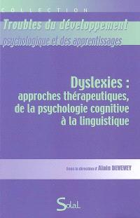 Dyslexies : approches thérapeutiques, de la psychologie cognitive à la linguistique