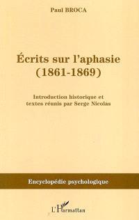 Ecrits sur l'aphasie : 1861-1869