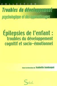 Epilepsies de l'enfant : troubles du développement cognitif et socio-émotionnel