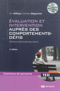 Evaluation et intervention auprès des comportements-défis : déficience intellectuelle et-ou autisme