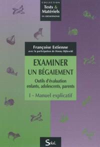 Examiner un bégaiement : outils d'évaluation enfants, adolescents, parents