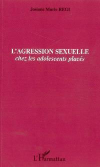 L'agression sexuelle chez les adolescents placés