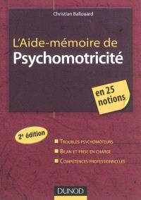 L'aide-mémoire de psychomotricité : 25 notions clés