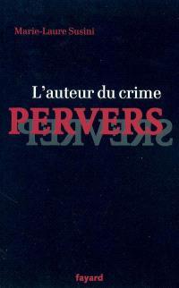 L'auteur du crime pervers et son public