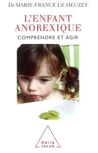 L'enfant anorexique : comprendre et agir