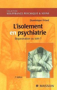 L'isolement en psychiatrie, séquestration ou soin ?