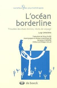 L'océan borderline : troubles des états limites, récits de voyage