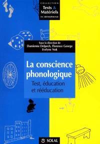 La conscience phonologique : test, éducation et rééducation