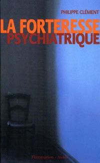 La forteresse psychiatrique