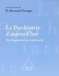 La psychiatrie d'aujourd'hui : du diagnostic au traitement
