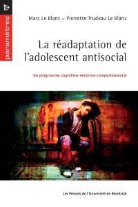 La réadaptation de l'adolescent antisocial  : un programme cognitivo-émotivo-comportemental