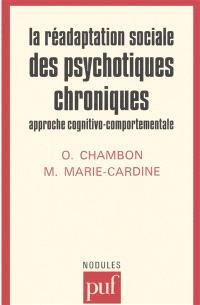 La Réadaptation sociale des psychotiques chroniques : approche cognitivo-comportementale