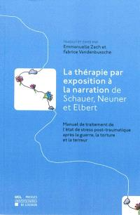 La thérapie par exposition à la narration de Schauer, Neuner et Elbert : manuel de traitement de l'état de stress post-traumatique après la guerre, la torture et la terreur